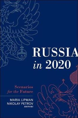 Russia in 2020: Scenarios for the Future (Hardback)