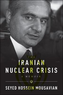 Iranian Nuclear Crisis: A Memoir (Paperback)
