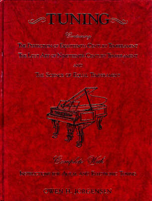 """Tuning: """"The Perfection of Eighteenth-century Temperament"""", """"The Lost Art of Nineteenth-century Temperament"""", """"The Science of Equal Temperament"""" (Paperback)"""
