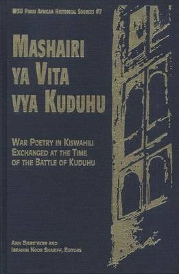 Mashairi Ya Vita Vya Kuduhu: War Poetry in Kiswahili Exchanged at the Time of the Battle of Kuduhu - African Historical Sources Series No. 7 (Paperback)