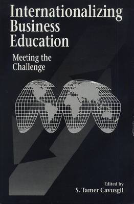 Internationalizing Business Education: Meeting the Challenge - International business series (East Lansing, Mich.) #1 (Hardback)