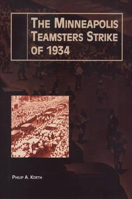Minneapolis Teamsters Strike of 1934 (Hardback)