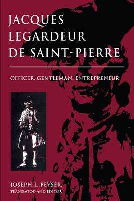 Jacques Legardeur de Saint-Pierre: Officer, Gentleman, Entrepreneur (Hardback)