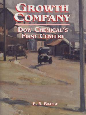 Growth Company: Dow Chemical's First Century (Paperback)