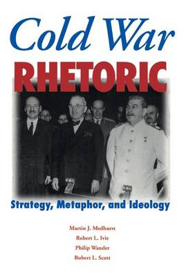 Cold War Rhetoric: Strategy, Metaphor and Ideology (Paperback)