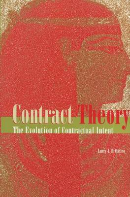 Contract Theory: The Evolution of Contractual Intent (Paperback)