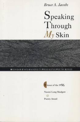 Speaking Through My Skin: Poems - Lotus Poetry S. (Paperback)