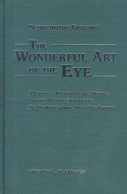 """Wonderful Art of the Eye: A Critical Edition of the Middle English Translation of His """"De Probatissima Arte Oculorum"""" (Paperback)"""