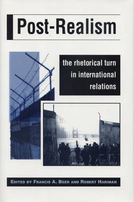 Post-Realism: The Rhetorical Turn in International Relations (Paperback)
