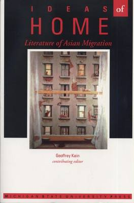 Ideas of Home: Literature of Asian Migration (Paperback)