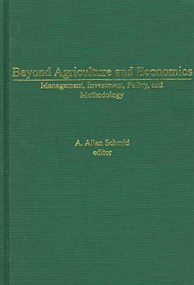 Beyond Agriculture and Economics: Management, Investment, Policy, and Methodology (Hardback)