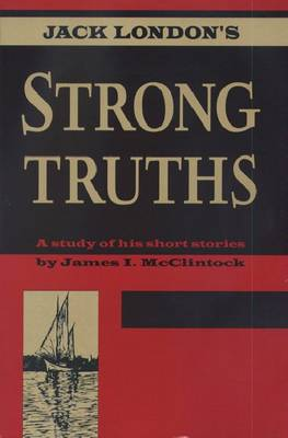 Jack London's Strong Truths - Red Cedar Classics (Paperback)
