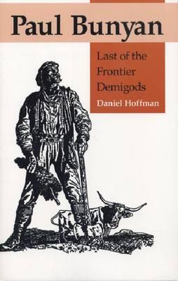 Paul Bunyan: Last of the Frontier Demigods (Paperback)