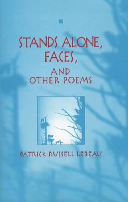 Stands Alone, Faces, and Other Poems (Paperback)