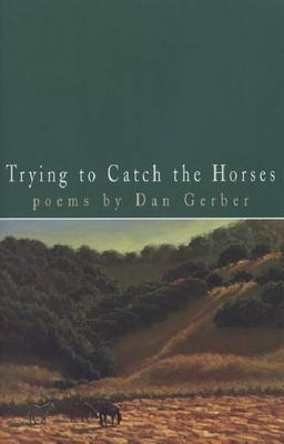 Trying to Catch the Horses (Paperback)