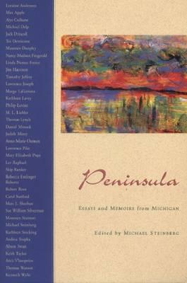 Peninsula: Essays and Memoirs from Michigan (Paperback)