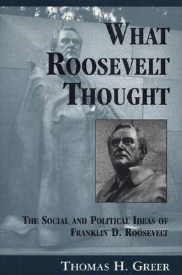 What Roosevelt Thought: The Social and Political Ideas of Franklin D. Roosevelt - Red Cedar Classics (Paperback)