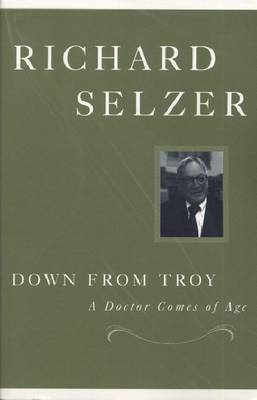 Down from Troy: A Doctor Comes of Age (Paperback)