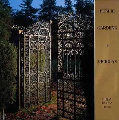 Public Gardens of Michigan (Hardback)