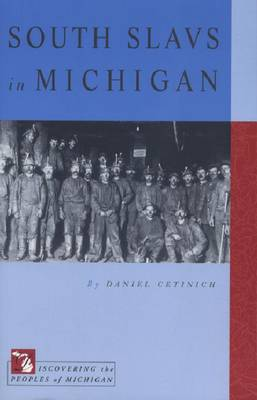 South Slavs in Michigan - Discovering the Peoples of Michigan (Paperback)