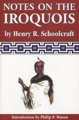 Notes on the Iroquois: Or Contributions to American History, Antiquities and General Ethnology (Paperback)