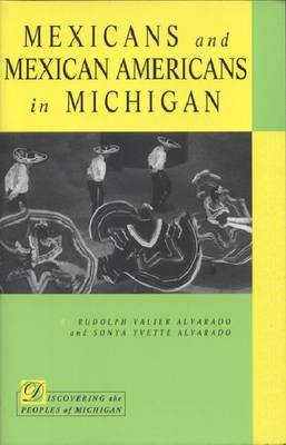 Mexicans and Mexican Americans in Michigan - Discovering the Peoples of Michigan (Paperback)