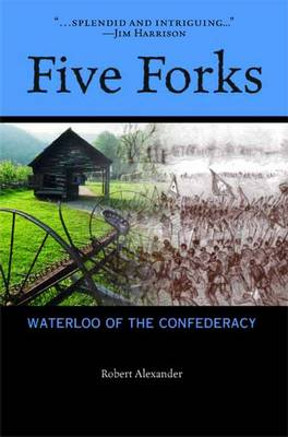 Five Forks: Waterloo of the Confederacy (Hardback)