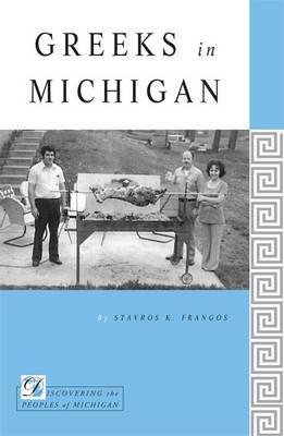 Greeks in Michigan - Discovering the Peoples of Michigan (Paperback)