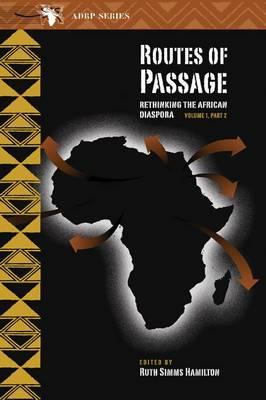 Routes of Passage: v. 1, pt. 2: Rethinking the African Diaspora (Paperback)