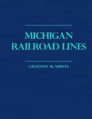 Michigan Railroad Lines (Hardback)