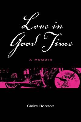 Love in Good Time: A Memoir (Paperback)