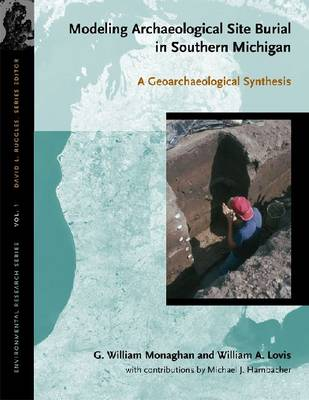 Modeling Archaeological Site Burial in Southern Michigan: A Geoarchaeological Synthesis - Environmental Research S. No. 1