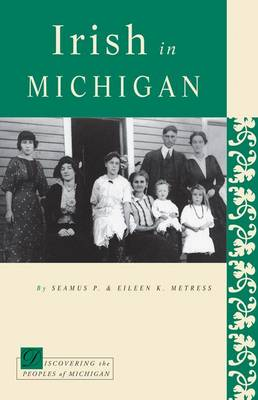Irish in Michigan - Discovering the Peoples of Michigan (Paperback)