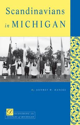 Scandinavians in Michigan - Discovering the Peoples of Michigan (Paperback)