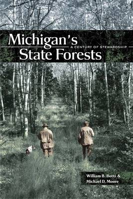 Michigan's State Forests: A Century of Stewardship (Paperback)