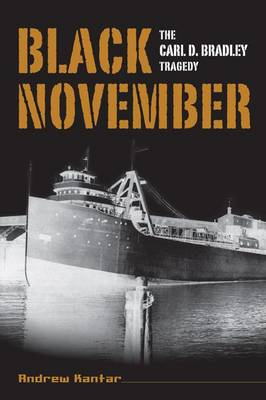 Black November: The Carl D. Bradley Tragedy (Paperback)