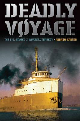 Deadly Voyage: The S.S. Daniel J. Morrell Tragedy (Paperback)