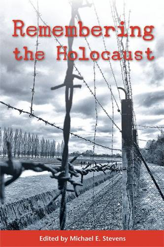 Remembering the Holocaust - Voices of the Wisconsin Past (Paperback)