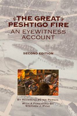 The Great Peshtigo Fire: An Eyewitness Account (Paperback)