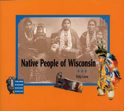 Native People of Wisconsin - New Badger History S. (Paperback)