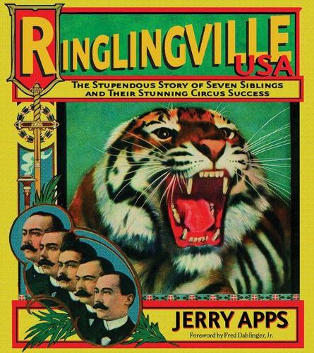 Ringlingville USA: The Stupendous Story of Seven Siblings and Their Stunning Circus Success (Hardback)