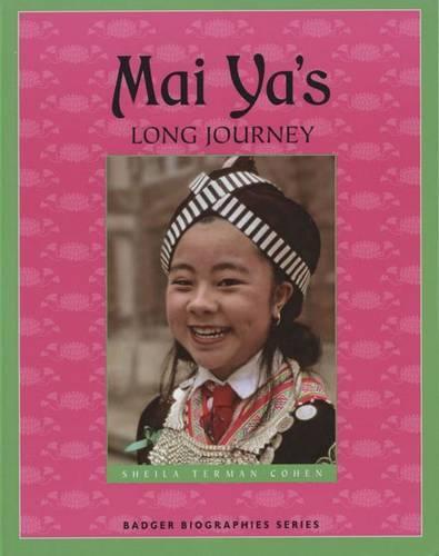 Mai Ya's Long Journey - Badger Biography S. (Paperback)