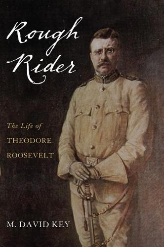 Rough Rider: The Life of Theodore Roosevelt (Paperback)