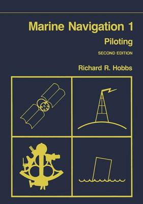 Marine Navigation: Piloting v. 1 - Fundamentals of naval science series (Hardback)