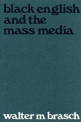 Black English and the Mass Media (Hardback)