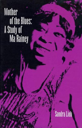 Mother of the Blues: Study of Ma Rainey (Paperback)