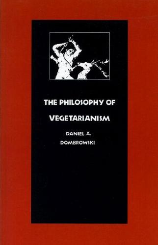 The Philosophy of Vegetarianism (Paperback)