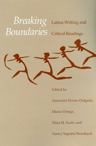 Breaking Boundaries: Latino Writing and Critical Reading (Paperback)
