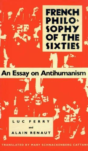 French Philosophy of the Sixties: An Essay on Antihumanism (Paperback)