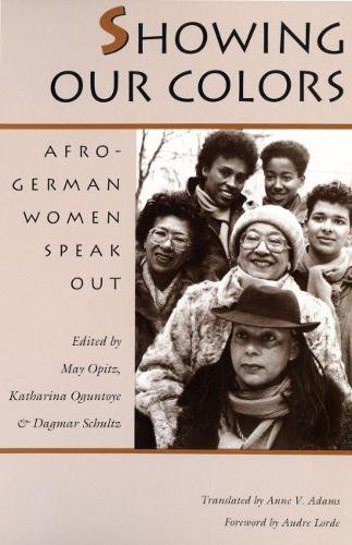 Showing Our Colors: Afro-German Women Speak Out (Paperback)